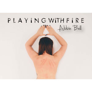 Abbie Bell - Playing with Fire