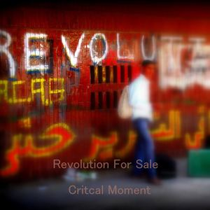 Critical Moment - Revolution for Sale