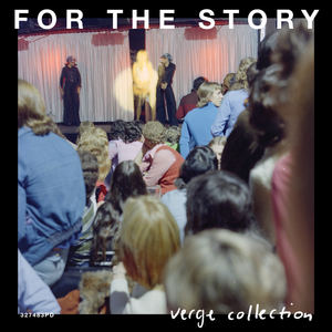 Verge Collection - For The Story