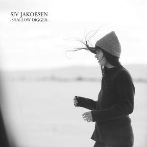 Siv Jakobsen - Shallow Digger