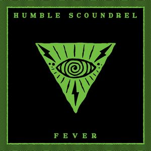 Humble Scoundrel - Fever