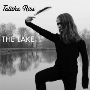 Talitha Rise - The Lake