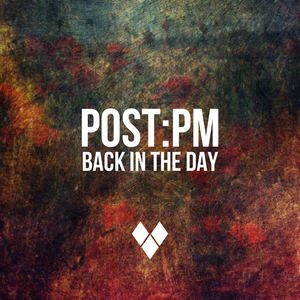 post:pm - Back In The Day