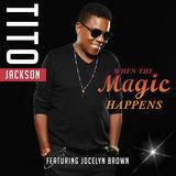 Tito Jackson - When The Magic Happens