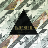 Dead Boy Robotics - Tale of the Winter Kids