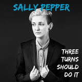 Sally Pepper - Three Turns Should Do It