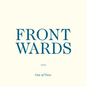 frontwards - Out of View