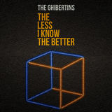 The Ghibertins - The Less I Know The Better