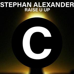 Stephan Alexander - Raise U Up