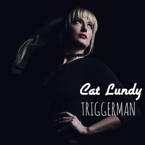 CAT LUNDY - TRIGGERMAN