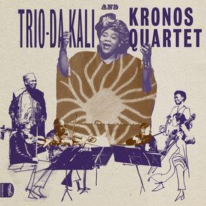 Trio Da Kali & Kronos Quartet