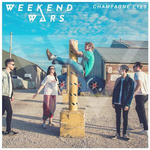 Weekend Wars - Champagne Eyes