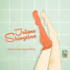 Juluana Strangelove - Moscow Heterosexual Blues