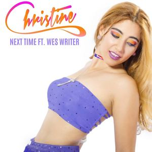 Christine - Next Time ft. Wes Writer