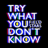 Field Stars - Try What You Don't Know