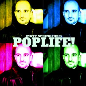 Matt Springfield - Poplife! (Single Mix)