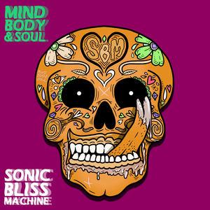Sonic Bliss Machine - Mind, Body & Soul