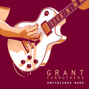 Grant Carruthers - Unfinished Wars