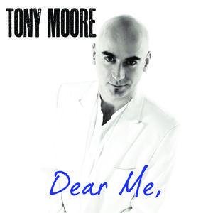 Tony Moore - Dear Me