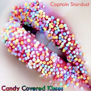 Captain Stardust - Candy Covered Kisses