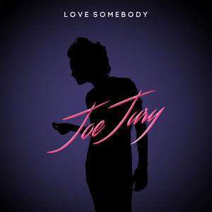 Joe Jury - Love Somebody