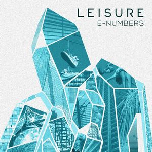 Leisure - E-Numbers Mixtape