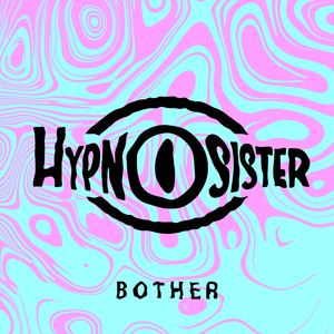 Hypnosister - Bother