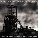 Public Service Broadcasting - Turn No More (feat. James Dean Bradfield)