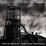 Public Service Broadcasting - Turn No More (feat. James Dean Bradfield)
