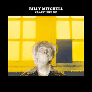 Billy Mitchell - Crazy Like Me