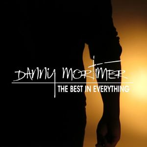 Danny Mortimer - 'The Best In Everything'