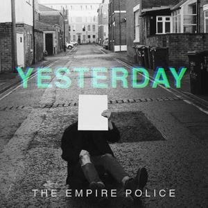 The Empire Police - Yesterday