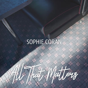 Sophie Coran - All That Matters