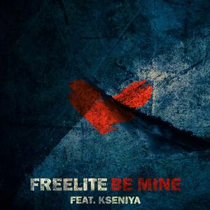 Freelite - Be Mine (feat. Kseniya)
