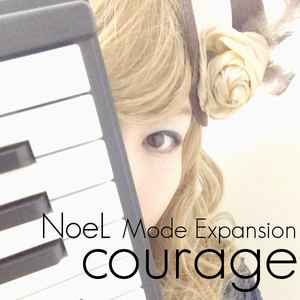 "e-komatsuzaki(feat Vocal) - NoeL Mode Expansion ""courage"" EDM Remix Mode Expantion Edition"