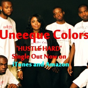 Uneeque Colors - Hustle Hard
