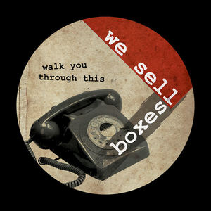 [we sell boxes] - Walk You Through This