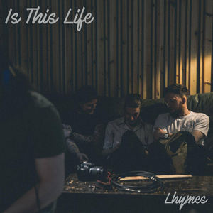 Lhymes - Is This Life