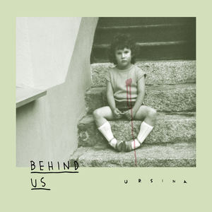 URSINA - Behind Us