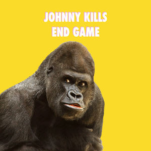 Johnny Kills - End Game