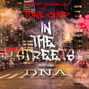 Tone Chop & Frost Gamble - In the Streets fi DNA (radio edit)