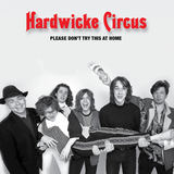 Hardwicke Circus - Please Don't Try This at Home