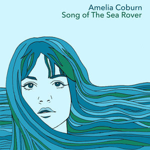Amelia Coburn - Song of The Sea Rover