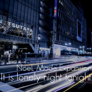 "e-komatsuzaki(feat Vocal) - NoeL Mode Expansion ""It is lonely night tonight"" Original Mix"