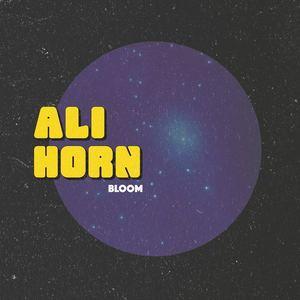Ali Horn - Bloom