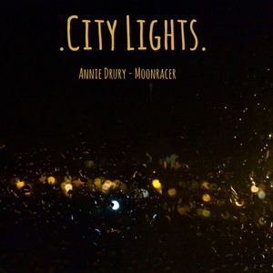 Moonracer - Annie Drury & Moonracer - City Lights