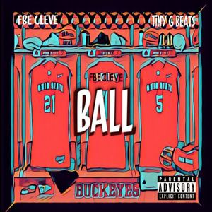 Fbe Cleve - Ball ft Tiny G Beats