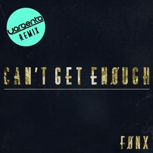 FØNX - Can't Get Enough - Vargenta Remix