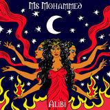 Ms. Mohammed - Alibi