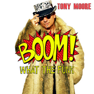 Tony Moore - Boom (What The Funk)